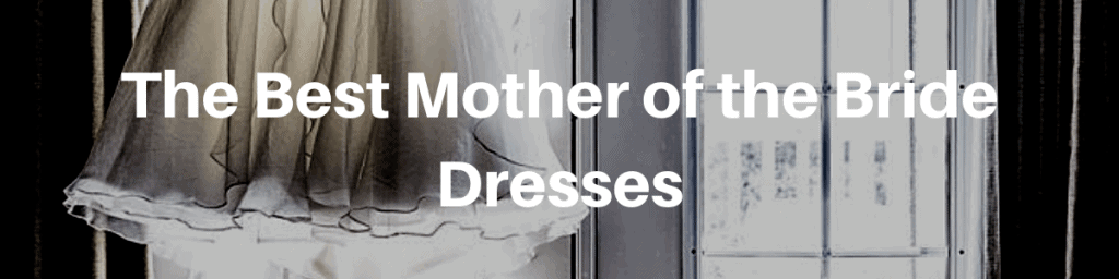 The Best Mother of the Bride Dresses
